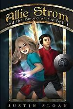 Bringer of Light: Allie Strom and the Sword of the Spirit by Justin Sloan...
