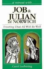 Job and Julian of Norwich: Trusting That All Will Be Well Retreat with