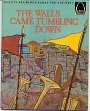 The Walls Came Tumbling Down: Joshua 1-6 for Child