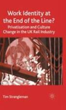 Work Identity at the End of the Line?: Privatisation and Culture Change in th...