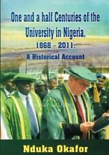 One and a Half Centuries of the University in Nigeria, 1868 - 2011. a Historical