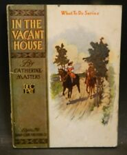 Antique In The Vacant House What To Do Series Catherine Masters Book (1912) VG