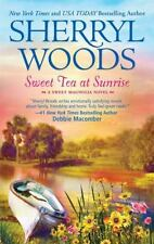 Sweet Tea at Sunrise by Sherryl Woods (2010, Paperback)