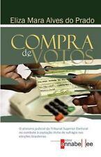 Compra de Votos : O Ativismo Judicial Do Tribunal Superior Eleitoral No...