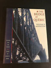 The Bridge at Québec by Middleton, William D.