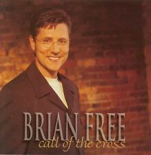 Call of the Cross by Brian Free (CD, Jul-2001, Daywind)