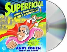 Superficial: More Adventures from the Andy Cohen Diaries Cohen, Andy VeryGood