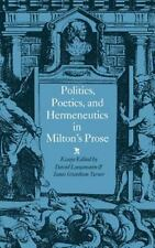 Politics, Poetics, and Hermeneutics in Milton's Prose (1990, Hardcover)