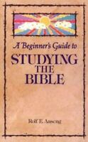 Beginners Guide to Studying the Bible , Aaseng, Rolf E.