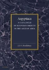 Aegyptiaca : A Catalogue of Egyptian Objects in the Aegean Area: By Pendlebur...