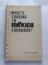 Cookery Book - What's Cooking in Mexico Cookbook? by Maria Teresa de Workman