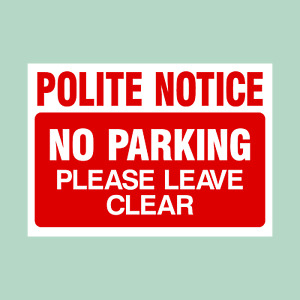 Polite Notice - No Parking Please Keep Clear - Plastic Sign/Sticker (MISC27)