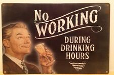 NO WORKING During Drinking Hours PUB DECOR Metal WALL Sign (30 x 20 cm)