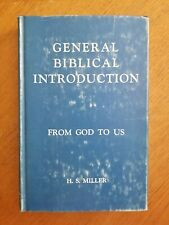 General Biblical Introduction: From God To Us,  H. S. Miller