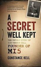 A Secret Well Kept: The Untold Story of Sir Vernon Kell, Founder of MI5, Constan