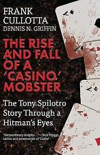 The Rise and Fall of a 'Casino' Mobster: The Tony Spilotro Story Through a Hitma