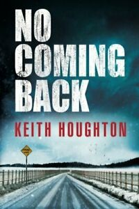 No Coming Back by Houghton, Keith Book The Cheap Fast Free Post