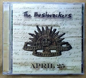 The Bushwackers APRIL 25 CD Australiana MINT CONDITION ANZAC DAY TRIBUTE