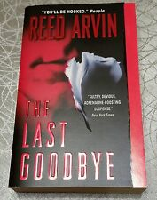 The Last Goodbye : A Novel by Reed Arvin (2004, Hardcover)