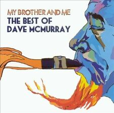 DAVID MCMURRAY - MY BROTHER AND ME: THE BEST OF DAVE MCMURRAY (NEW CD)