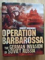 Operation Barbarossa: The German Invasion of Soviet Russia - Robert Kirchubel