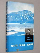 Arktis Insel Hunter-Paul Adams (1961 1st Ed) Polar Tiere Vögel Bären & C. DJ