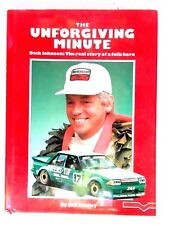 THE UNFORGIVING MINUTE  DICK JOHNSON :THE REAL STORY OF A FOLK HERO    H/COVER