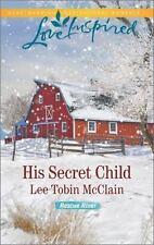NEW - His Secret Child (Rescue River) by McClain, Lee Tobin