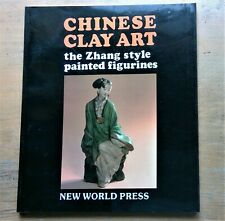 'Chinese Clay Art: the Zhang style painted figurines' by Z. Chang 1989 PB photos