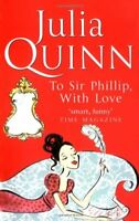 To Sir Phillip, With Love: Number 5 in series (Bridgerton Family),Julia Quinn