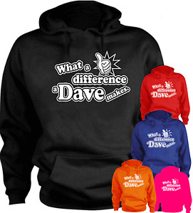 What a difference a Dave makes. New Funny Hoodie Gift Present Slogan