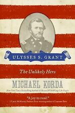 Ulysses S. Grant: The Unlikely Hero (Paperback or Softback)