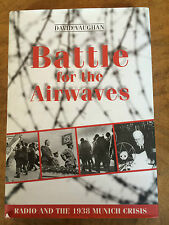 Battle for the Airwaves: Radio and the 1938 Munich Crisis David Vaughan