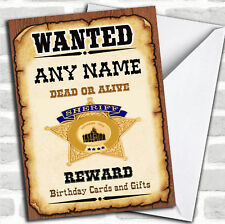 Western Wanted By Sheriff Funny Birthday Customised Card
