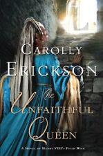 The Unfaithful Queen: A Novel of Henry VIIIs Fift