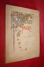 LE BEAU PAYS DE FRANCE PARIS EN PLEIN AIR éd 1897 TEXTE eT ILLUSTRATIONS de M.M.