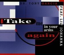 Le Dr tony Garcia take me in your Arms Again (4 versions, 1996, feat. Li [Maxi-CD]