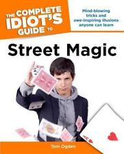 The Complete Idiot's Guide to Street Magic by Tom Ogden (2007, Paperback)