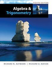 Algebra and Trigonometry by Richard D. Nation and Richard N. Aufmann (2014, Hard
