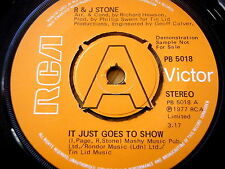 """R & J STONE - IT JUST GOES TO SHOW  7"""" VINYL DEMO"""