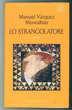 MONTALBAN MANUEL VASQUEZ LO STRANGOLATORE FRASSINELLI 1995 NARRATIVA PRIMA EDIZ.