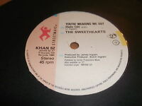 """THE SWEETHEARTS """" YOU'RE WEARING ME OUT """" 7"""" SINGLE 1985 EXCELLENT"""