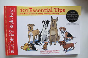 101 Essential Tips You Need to Raise a Happy, Healthy, Safe Dog NEW