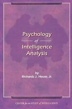 The Psychology Of Intelligence Analysis: By Richard J. Heuer