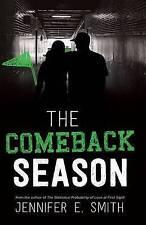 The Comeback Season by Smith, Jennifer E.