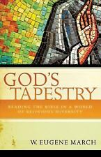 God's Tapestry : Reading the Bible in a World of Religious Diversity by W....