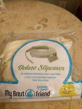My Brest Friend Nursing Pillow Deluxe Slipcover Cream, Off White Travel New