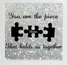 You are the piece that holds us together (Mum) box frame vinyl decal