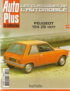 LES CLASSIQUES DE L'AUTOMOBILE 42 PEUGEOT 104 ZS 1977 PEUGEOT 304 PEUGEOT 305