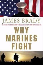 Why Marines Fight by James Brady (2008, Paperback)